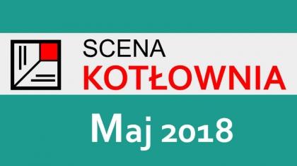 Ostrów Mazowiecka - Scena Kotłownia zachęca do zapoznania się repertuarem na maj