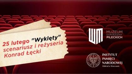 Ostrów Mazowiecka - Muzeum - Dom Rodziny Pileckich przy współpracy z Instytutem
