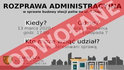Ostrów Mazowiecka - Rozprawa administracyjna w sprawie budowy stacji paliw przy