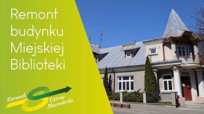 Ostrów Mazowiecka - Budynek ostrowskiej biblioteki przechodzi generalny remont w
