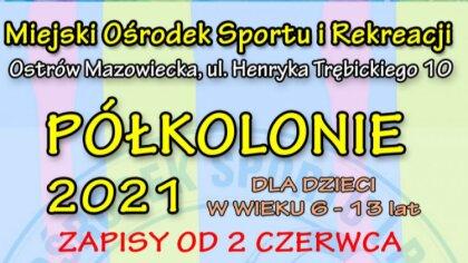 Ostrów Mazowiecka - Już można zapisywać dzieci w wieku 6-13 lat na półkolonie or