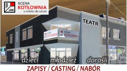 Ostrów Mazowiecka - Teatr Scena Kotłownia ogłosił nabór do zespołów aktorskich i