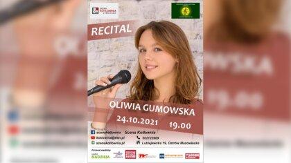 Ostrów Mazowiecka - Już w niedzielę odbędzie się występ Oliwii Gumowskiej na des