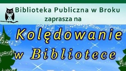 Ostrów Mazowiecka - Biblioteka Publiczna w Broku zaprasza w czwartek 28 grudnia