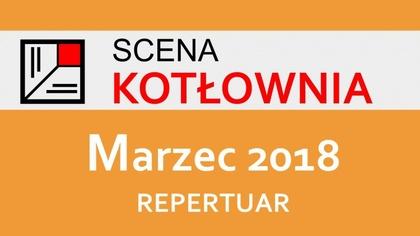 Ostrów Mazowiecka - Scena Kotłownia zachęca do zapoznania się repertuarem na mar